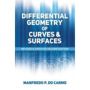 Differential Geometry of Curves and Surfaces: Second Edition