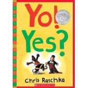 Yo! Yes? by Chris Raschka