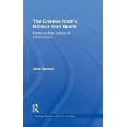 The Chinese State's Retreat from Health by Jane Duckett