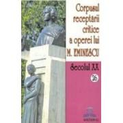 Secolul XX 26+27 Corpusul receptarii critice a operei lui M. Eminescu