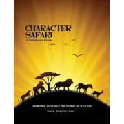 Character Safari: Remember and Write the Stories of Your Life