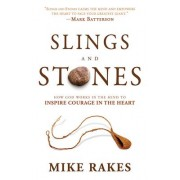 Slings and Stones by Mike Rakes