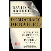 Democracy Derailed by David S Broder