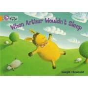 Collins Big Cat: When Arthur Wouldn't Sleep: Band 06/Orange by Joseph Theobald