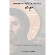 Revelation and Bible Prophecy Syr by Elizabeth Daniele