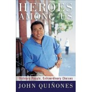 Heroes Among Us by John Quinones