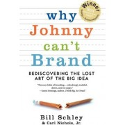 Why Johnny Can't Brand by Bill Schley