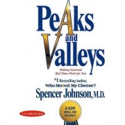 Peaks and Valleys: Getting What You Need in Both Good and Bad Times 2cd's by Johnson