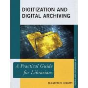 Digitization and Digital Archiving by Elizabeth R. Leggett