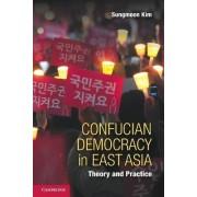 Confucian Democracy in East Asia by Sungmoon Kim