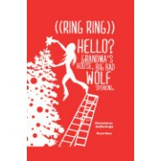 ((Ring Ring)) Hello? Grandms'a House. Big Bad Wolf Speaking.: A Christmas Anthology #1