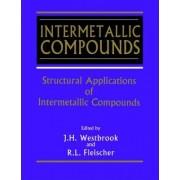 Intermetallic Compounds: Structural Applications of Intermetallic Compounds v. 3 by J. H. Westbrook