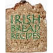 Irish Bread Recipes by Tony Potter