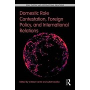 Domestic Role Contestation, Foreign Policy and International Relations by Cristian A. Cantir