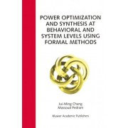 Power Optimization and Synthesis at Behavioral and System Levels Using Formal Methods by Jui-Ming Chang