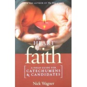 The Heart of Faith by Nick Wagner