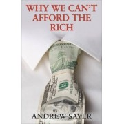 Why We Can't Afford the Rich by Andrew Sayer