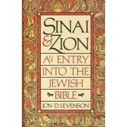 Sinai and Zion: An Entry into the Jewish Bible by Jon Douglas Levenson
