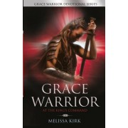 Grace Warrior at the King's Command