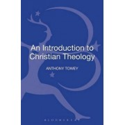 An Introduction to Christian Theology by Anthony Towey