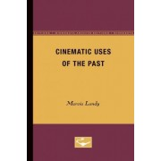 Cinematic Uses of the Past by Marcia Landy