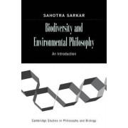 Biodiversity and Environmental Philosophy by Sahotra Sarkar