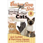 Chicken Soup for the Soul: Loving Our Cats by Jack Canfield