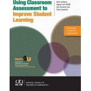 Using Classroom Assessment to Improve Student Learning by Anne Collins