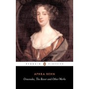Oroonoko the Rover and Other Works by Aphra Behn