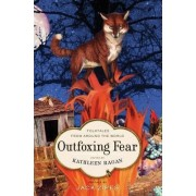 Outfoxing Fear by Kathleen Ragan