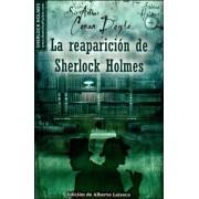 La reaparicion de Sherlock Holmes / The return of Sherlock Holmes by Sir Arthur Conan Doyle