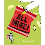 All Mine! by Zehra Hicks