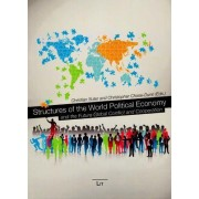 Structures of the World Political Economy and the Future Global Conflict and Cooperation by Christian Suter