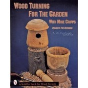 Wood Turnings for the Garden by Mike Cripps