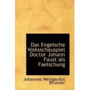 Das Engelsche Volksschauspiel Doctor Johann Faust ALS Faelschung by Johannes Weijgardus Bruinier