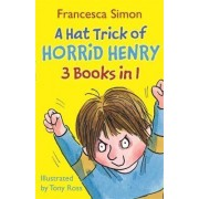 A Hat Trick of Horrid Henry 3-in-1 by Francesca Simon