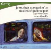 Je voudrais que quelqu'un m'attende quelque part. CD by Anna Gavalda