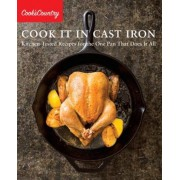 Cook It in Cast Iron: Kitchen-Tested Recipes for the One Pan That Does It All, Paperback