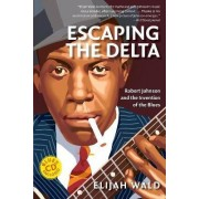Escaping the Delta by Elijah Wald
