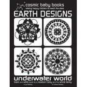 Earth Designs: Underwater World - Black and White Book for a Newborn Baby and the Whole Family: Underwater World - Black and White Bo