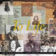 To Life by Museum of Jewish Heritage - A Living Memorial to the Holocaust