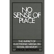 No Sense of Place by Joshua Meyrowitz
