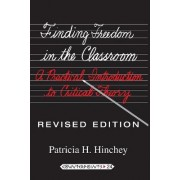 Finding Freedom in the Classroom by Patricia H. Hinchey