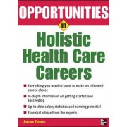 Opportunities in Holistic Health Care Careers by Gillian Tierney