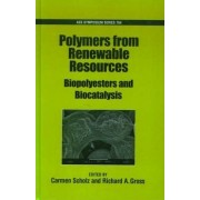 Polymers from Renewable Resources by Carmen Scholz