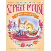 Sophie Mouse #8: A Surprise Visitor by Poppy Green