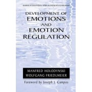 Development of Emotions and Emotion Regulation by Manfred Holodynski
