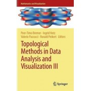 Topological Methods in Data Analysis and Visualization III by Peer-Timo Bremer