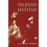 The Jewish Messiah by Dan Cohn-Sherbok