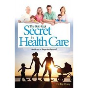 The Best-Kept Secret in Health Care by Dr